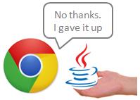 Chrome gave up Java